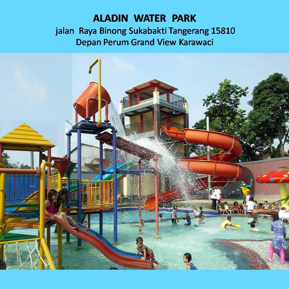 ALADIN Aquaplay Karawaci Jalan Raya Binong Sukabakti depan perum dan ruko Grand View Karawaci Tangerang 15810 Telpon 0821-1371-3500 RENI